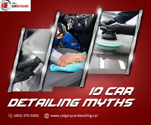 Car Detailing Myths