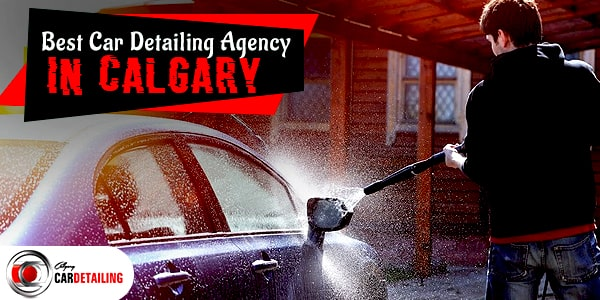 best Car Detailing Agency in calgary