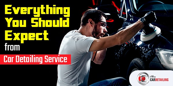 expect from car detailing service