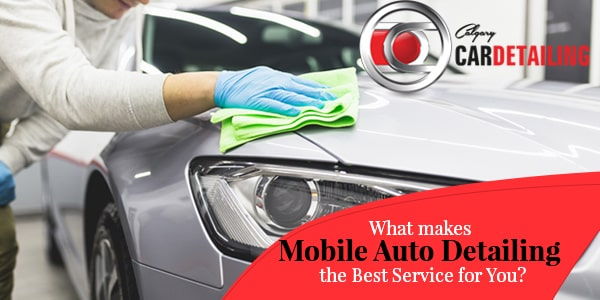 best mobile auto detailing service for you